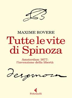 Maxime Rovere - Tutte le vite di Spinoza (2020)