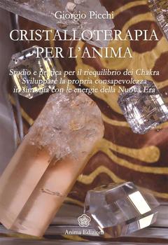 Giorgio Picchi - Cristalloterapia per l'anima (2014)