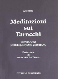 Anonimo - Meditazioni sui tarocchi. Un viaggio nell'ermetismo cristiano 1 (2012)