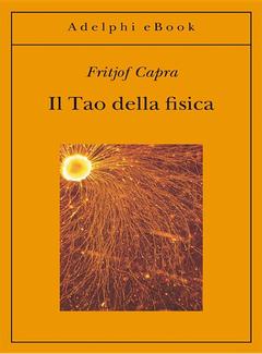 Fritjof Capra - Il Tao della fisica (2014)