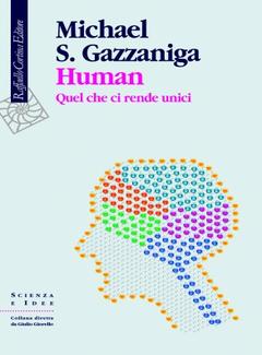 Michael S. Gazzaniga - Human. Quel che ci rende unici (2009)