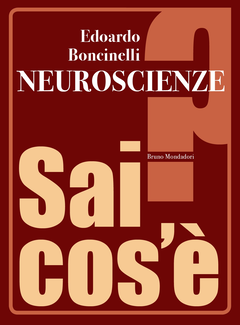 Edoardo Boncinelli - Neuroscienze. Sai cos'è? (2013)