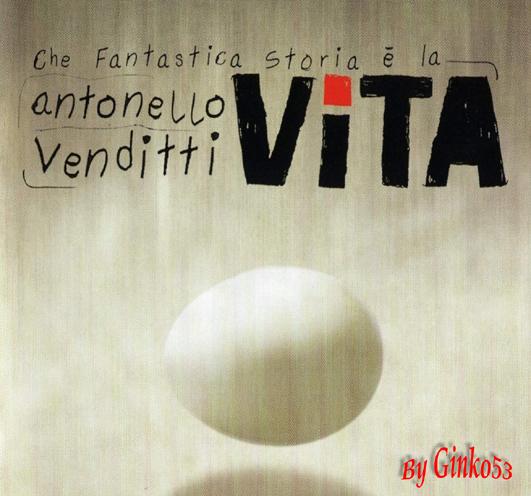 Antonello Venditti - Che Fantastica Storia e' la Vita (2003)