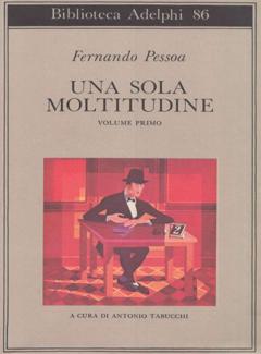Fernando Pessoa - Una sola moltitudine. Volume primo (2012)