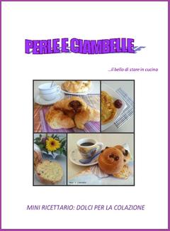 Perle e Ciambelle - Mini ricettario. Dolci per la colazione (2013)