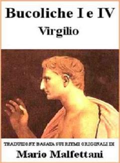 Mario Malfettani (a cura di) - Bucoliche I e Iv Virgilio (2012)